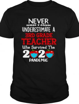 Never Underestimate A 3rd Grade Teacher Who Survived The 2020 Pandemic shirt
