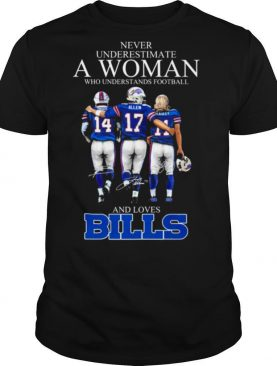 Never underestimate a woman who understands football and loves Bills Diggs Allen Basley signatures shirt