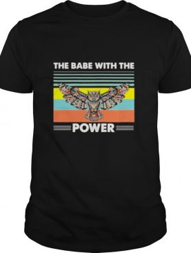 The Babe With The Power Owl shirt