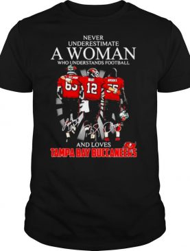 Never Underestimate A Woman Who Understands Football And Loves Tampa Bay Buccaneers Team shirt
