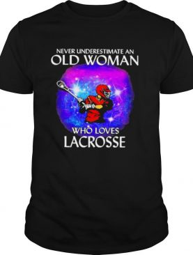 Never underestimate an old woman who loves lacrosse galaxy shirt