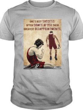 One's Best Success Often Comes After Their Greatest Disappointments shirt