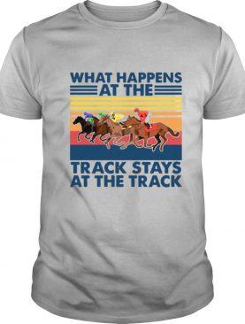 Vintage What Happens Track Stays At The Track Horse Racing shirt