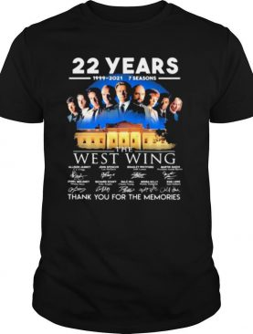 22 Years 1999 2021 7 Seasons The West Wing Thank You For The Memories Signature Shirt