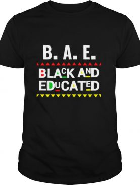 B.A.E. Black And Educated graduation for Queens Kings shirt