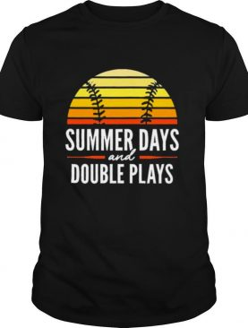 Baseball summer days and double plays vintage shirt