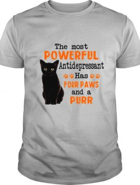 Black Cat The Most Powerful Antidepressant Has Four Paws And A Purr T shirt