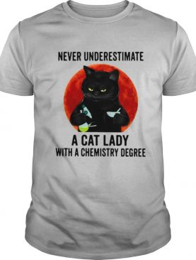 Black cat underestimate a cat lady with a chemistry degree shirt