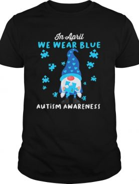Blue Gnomes In April We Wear Blue Autism Awareness Month Shirt