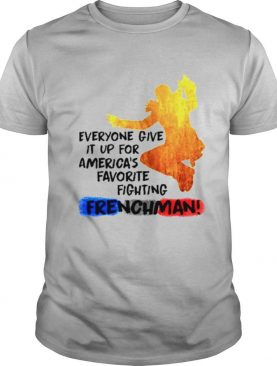 Broadway everyone give It up for Americas favorite fighting Frenchman shirt
