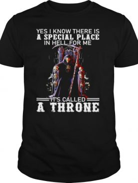 Devil yes I know there is a special place in hell for me its called a throne shirt