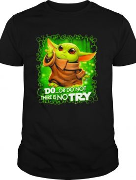 Do Or Do Not There Is No Try Baby Yoda Star Wars Shirt