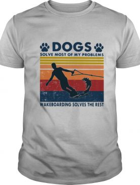 Dogs Solve Most Of My Problems Windsurfing Solves The Rest Vintage Shirt