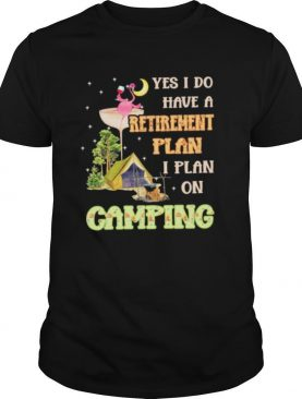Flamingo Drink Wine Yes I Do Have A Retirement Plan I Plan On Camping shirt