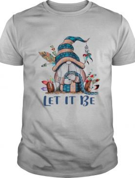 Gnome Native Let It be shirt