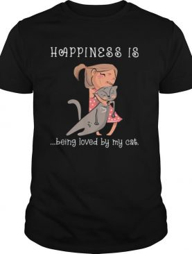 Happiness Is Being Loved By My Cat Ladies Shirt