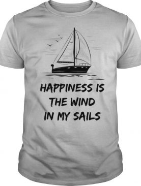 Happiness Is The Wind In My Sails Skipper Captain shirt