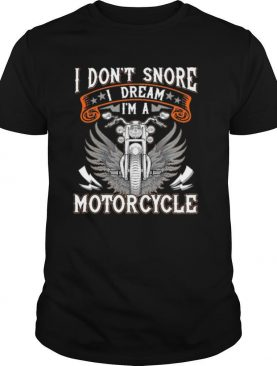I dont snore motorcycle shirt
