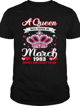 Queens Are Born In March 1983 Queens 38th Birthday For Girl shirt