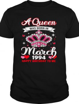 Queens Are Born In March 1994 Queens 27th Birthday For Girl shirt