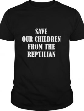 Save Our Children From The Reptilian RTE Sold There Souls shirt