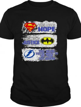 Superman This Means Hope Batman This Means Justice Tampa Bay This Means You're About To Get Your Ass Kicked shirt