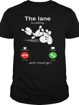 The Lane Is Calling And I Must Go Shirt