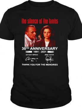 The Silence Of The Lambs 30th Anniversary 1991 2021 Thank You For The Memories shirt