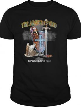 The Whole Armor of God Ephesians 611 Stand Therefore Shirt