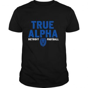 True alpha Detroit Lions football tee shirt
