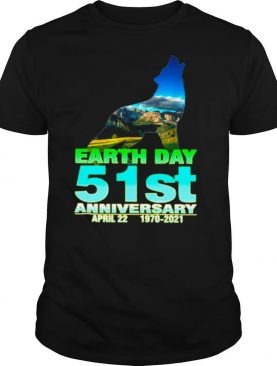 Wolf With Earth Day 51st Anniversary April 22 1970 2021 shirt