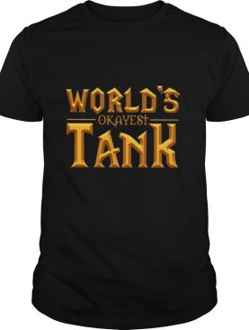 World's Okayest Tank Gold Shirt