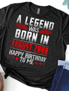 A Legend Was Born In August 2000 Happy Birthday 21 Years Old Classic shirt