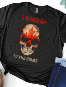 Canadian to the bones shirt