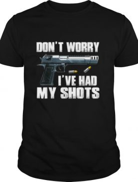 Don't Worry I've Had My Shots I Second That Unmasked T Shirt