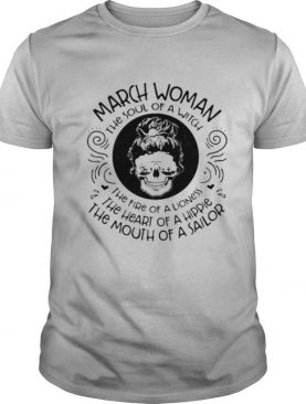 March woman the soul of a witch the mouth of a sailor skull shirt