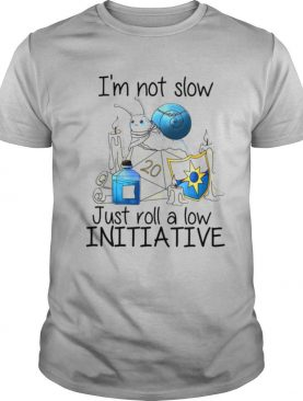 Snail I'm Not Slow Just Roll A Low Initiative T shirt