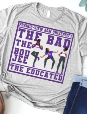 THe Bad The Boujee The Educated Girl Shirt