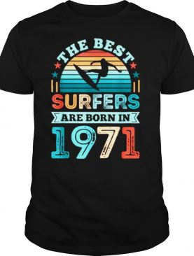 The Best Surfers Are born 1971 50th Birthday Vintage Shirt