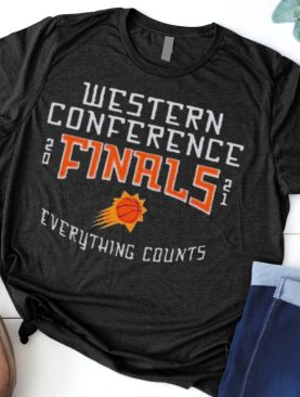 Western Conference Finals Everything counts Phoenix Suns 2021 NBA Playoffs shirt