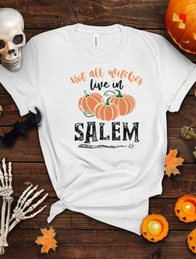 Pumpkin not all witches live in Salem shirt
