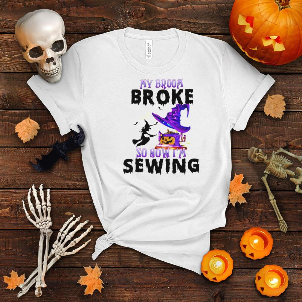 Witch my broom broke so now I'm sewing shirt