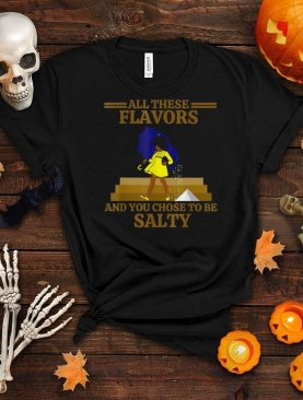 Chose to Be Salty Cute with sayings shirt