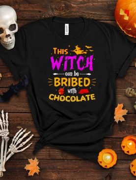 This witch can be bribed with chocolate Halloween shirt